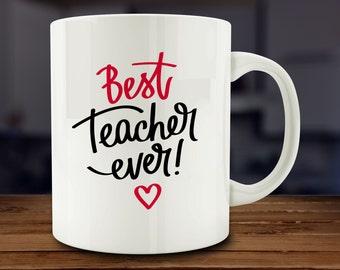 Best Teacher Ever mug, teacher gift, teacher present  (A77)