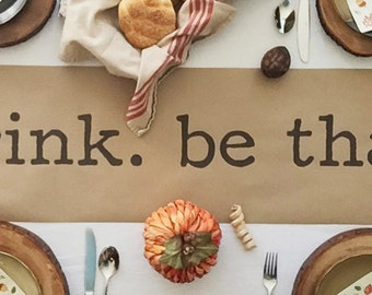 Thanksgiving Table Runner - Kraft Paper Table Runner - Eat Drink Be Thankful - Typewritten - 1 pc.