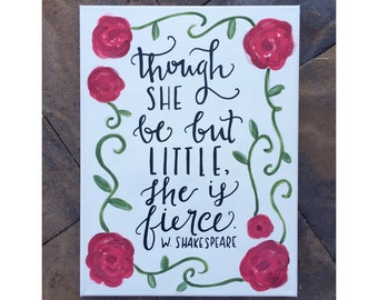 Though She Be But Little, She is Fierce quote canvas