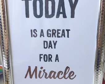 Today is a great day for a Miracle Print