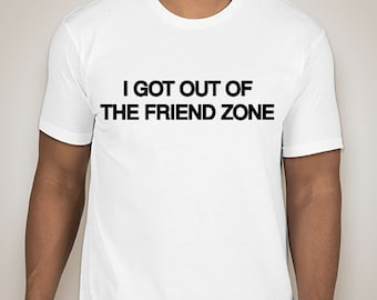 I got out of the FriendZone - Men's T-shirt