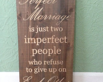 Custom Carved, Perfect Marriage Sign