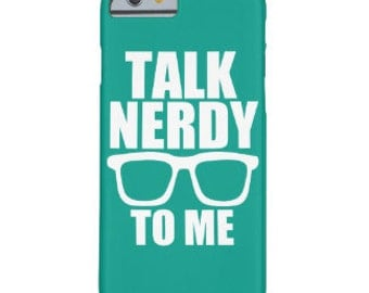 Talk Nerdy to Me Phone Case
