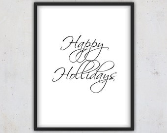 Happy holidays, Download Holiday Print, Digital Download Christmas Quote Print, Download Printable, Holidays Quote poster