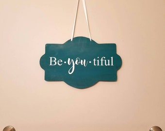Be-You-tiful Hanging Sign