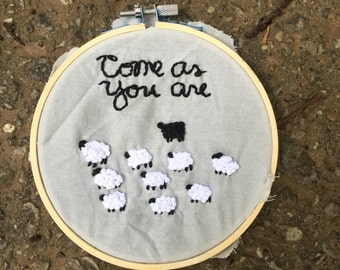 Come as you are embroidery hoop