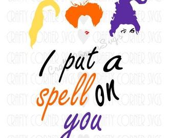 SVG-Sanderson Sister-Hocus Pocus svg-I put a spell on you-Cutting file-Halloween SVG-Cricut-Cute SVG-Instant Download-Digital File