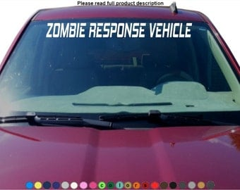 ZOMBIE RESPONSE VEHICLE  Windshield Sticker Decal Graphic lettering die cut car truck suv