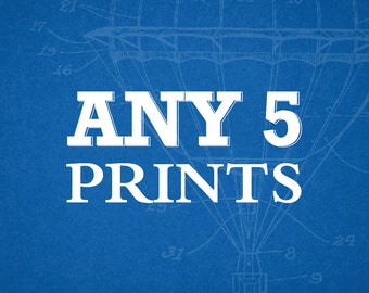 Patent Art Print Posters - PICK ANY 5 and SAVE Blueprints