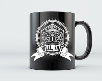 DnD Mug - Well Shit - RPG Pathfinder Mug Dungeon Master D20 - Dungeons and Dragons Inspired Ceramic Coffee Mug Black/White 11oz 15oz