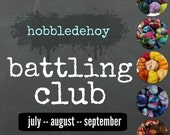 Hobbledehoy Battling Club -- 3rd Quarter 2016 -- Monthly fiber subscription (3 months) -- 2 oz.