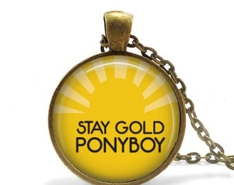 Stay Gold Ponyboy - Outsider's Quote Pendant Necklace or Key Chain - Choice of 4 Colors - Outsiders movie