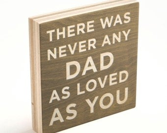 """Husband Gifts for Him- There Was Never Any Dad Art Block Sign 4""""x4"""" Dad Gifts for Dad to Be- Gift for New Dad- Gift for Father- Gift"""