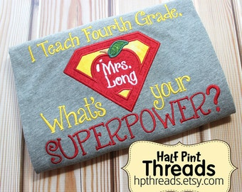 CUSTOM ORDER Personalized I Teach Fourth Grade. What's Your Superpower?  Embroidered/ Applique Teacher Shirt, Teacher Gift, Educator Gift