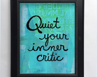 Quiet Your Inner Critic Art Print - Inspirational Wall Art Decor - Gift for Him or Her - Inspirational Quote, Positive Saying, Blue Giclee