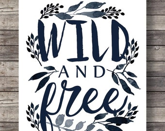 Wild and free | Blue/black ink | hand painted | graphic typography art print | Printable hand lettered typography wall art