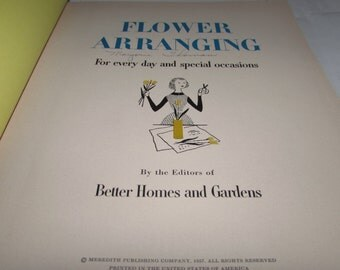 Vintage 1957 Better Homes & Gardens Flower Arranging Hardcover Book, How to, DIY, retro, 50s housewife