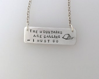 New-The Mountains are Calling-I Must Go Camping Necklace-John Muir Quote-Camp Out-Mountains Necklace-Outdoor Life-Nature Necklace-Summer