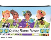 NEW Pre-printed Zippered Pouch Kit - Quilting Sisters Forever