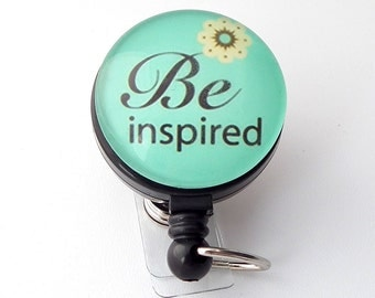Be Inspired Badge Holder, Retractable ID Badge Holder, Name Tag, Inspirational ID, Badge Reel, ID holder, Be Inspired, 267