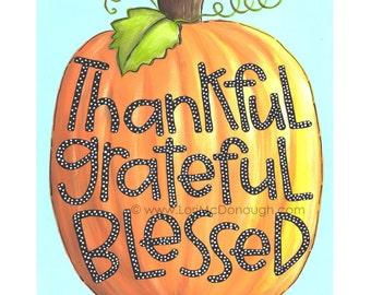 Thankful grateful blessed - Thanksgiving print