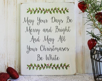May Your Days Be Merry and Bright Hand Painted Wood Christmas Sign White Christmas