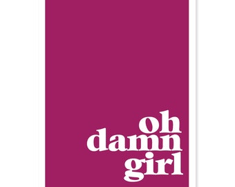 Color Block Greeting Card- Oh Damn Girl