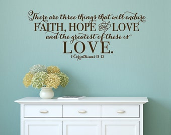 There are three things that will endure -  Vinyl Wall Decal Art Quote Scripture Verse home decor