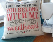 I belong with you... your my sweetheart... Pillow Cover