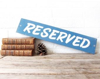 Vintage Metal Reserved Sign - Blue Hand Painted Metal Signage - Wedding Decor - Industrial Shop Sign - Wedding Signage Sign