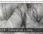 DtO 228: Celestial Luna (Edgy or Elegant) on Silk/Linen/Seacell/Bamboo Yarn Custom Dyed-to-Order