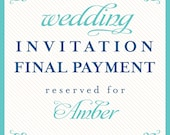 wedding invitation final payment reserved for: Amber
