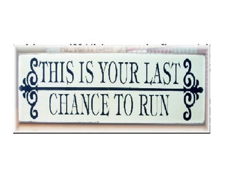 This is your last chance to run wood sign cute for a wedding