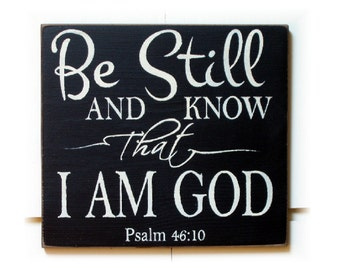 Be still and know that I am God typography wood sign
