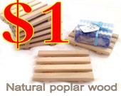 1.00 Soap Dish SPECIAL - Limited time Only - 1.00 poplar wood soap dish - LIMIT 8 Dishes total
