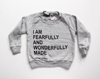 FEARFULLY and WONDERFULLY MADE - kids sweatshirt - christian sweatshirt - psalm 139 - toddler sweatshirt - boys tops - girls tops