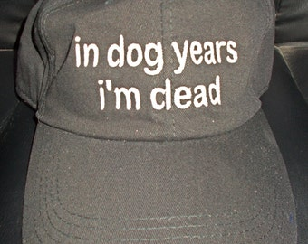 in dog years i'm dead- Embroidered Polo Style Hat
