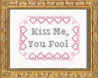 Subversive Cross Stitch PDF pattern: Kiss Me, You Fool