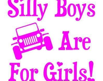 Silly Boys Jeeps R 4 Girls Vinyl Decal Car Sticker