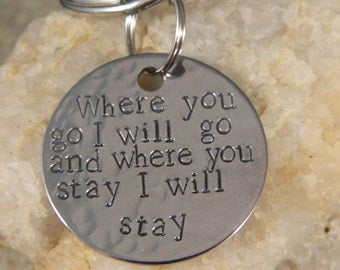 Where you go I will go and Where you stay I will Stay Handstamped Stainless Steel Keychain