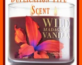 WiLD MADAGASCAR VANiLLA Scented Soy Wax Melts Tarts - BBW Duplication Type* - Intoxicating * Highly Scented - Hand Poured Handmade In USA