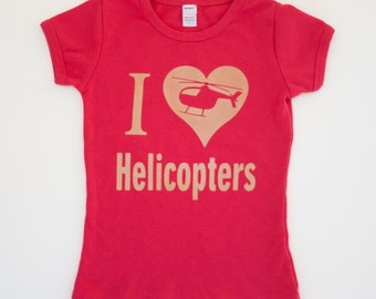 Girls, I Love Helicopters Toddler or Kids Shirt, Ink Free, Sizes 12m to 8, High Quality Tshirt