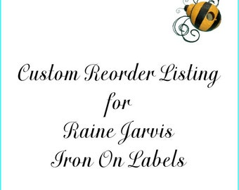 Custom Reorder Listing for Raine Jarvis Iron On Labels