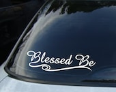 Blessed Be Vinyl CAR DECAL Pagan Wiccan New Age Sticker
