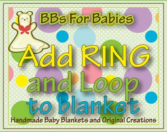 Add convenient  Loop and Link-a-doo to your BB Blanket