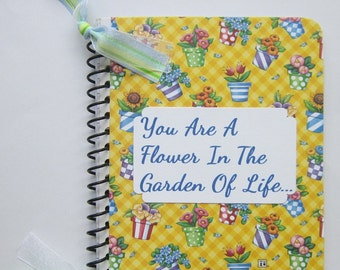 You Are A Flower Spiral Bound Altered Notebook