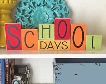 School Days Blocks- Classroom Decor, Teacher Gift, Fall Decor, Summer Decor, August Decor, September Decor, Back to School, Teacher Decor