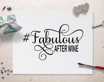 Fabulous After Wine File/ SVG File/Instant Digital Download Item/Vinyl/Cutting/Decals