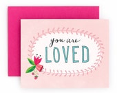 You are Loved Greeting Card | Love & Friendship Greeting Card | Hand Lettered | Pink | A2 | Made in the USA |  GC023