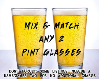 Mix & Match Etched Pint Glasses - Custom Pair of Glasses - Add a Name or Gamer Tag - Personalized Glass - Beer Glass - Drink Glass